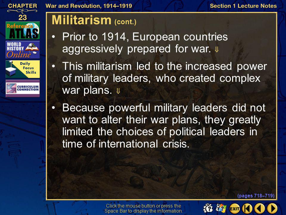 Militarism (cont.) Prior to 1914, European countries aggressively prepared for war. 