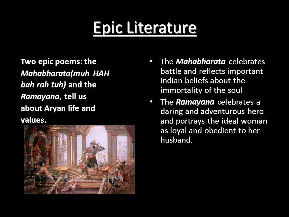 Epic Literature Two epic poems: the Mahabharata(muh HAH