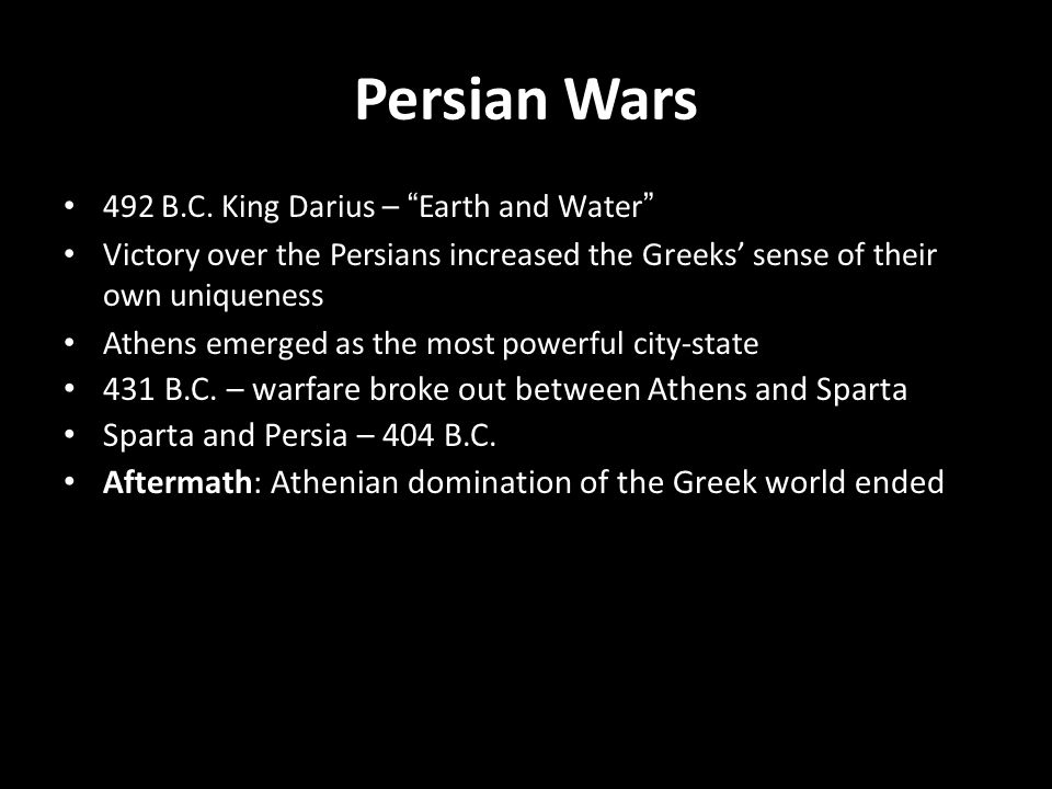 Persian Wars 431 B.C. – warfare broke out between Athens and Sparta