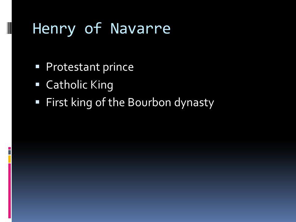 Henry of Navarre Protestant prince Catholic King