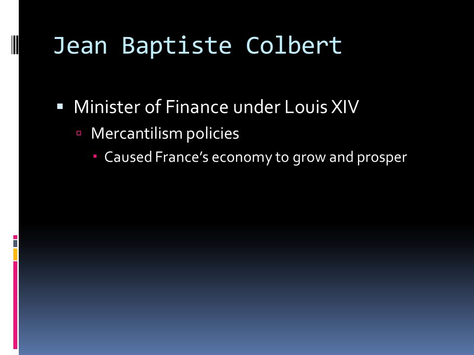Jean Baptiste Colbert Minister of Finance under Louis XIV
