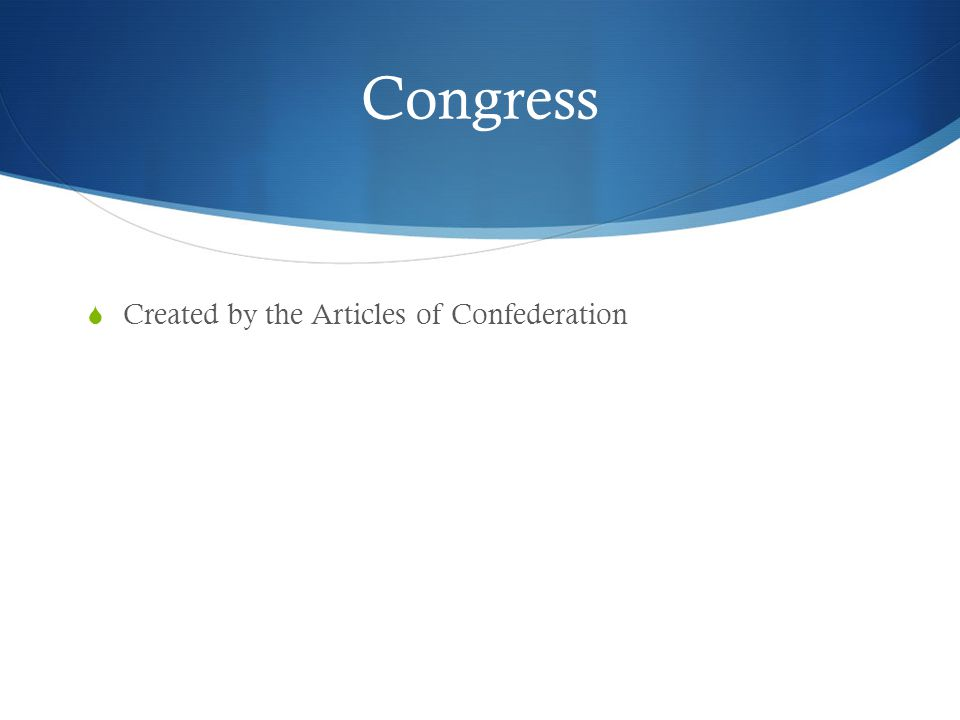 Congress Created by the Articles of Confederation