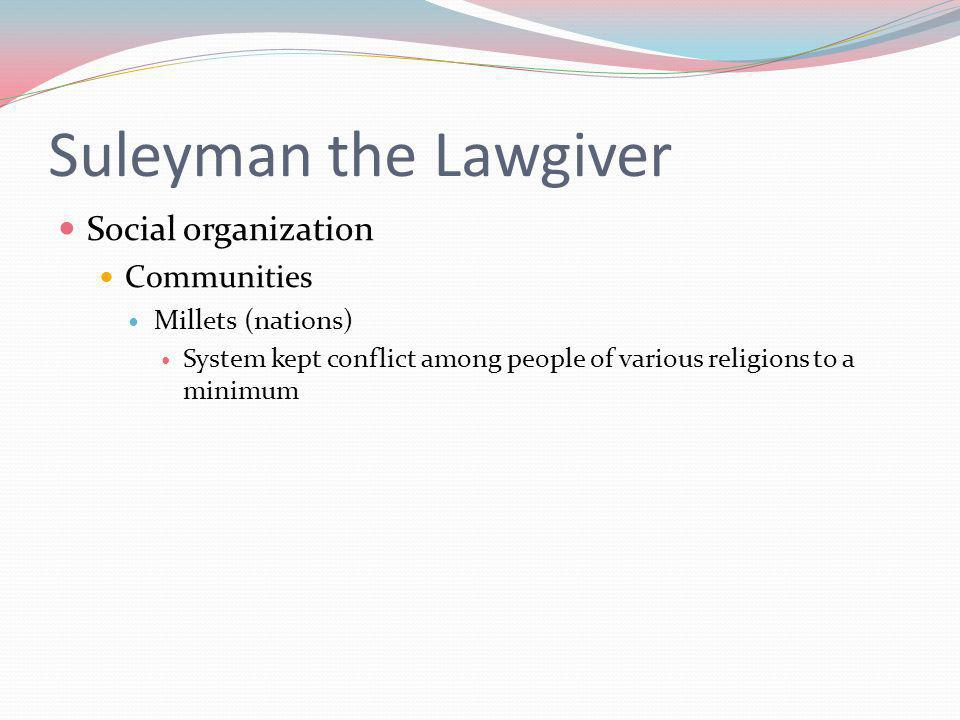 Suleyman the Lawgiver Social organization Communities