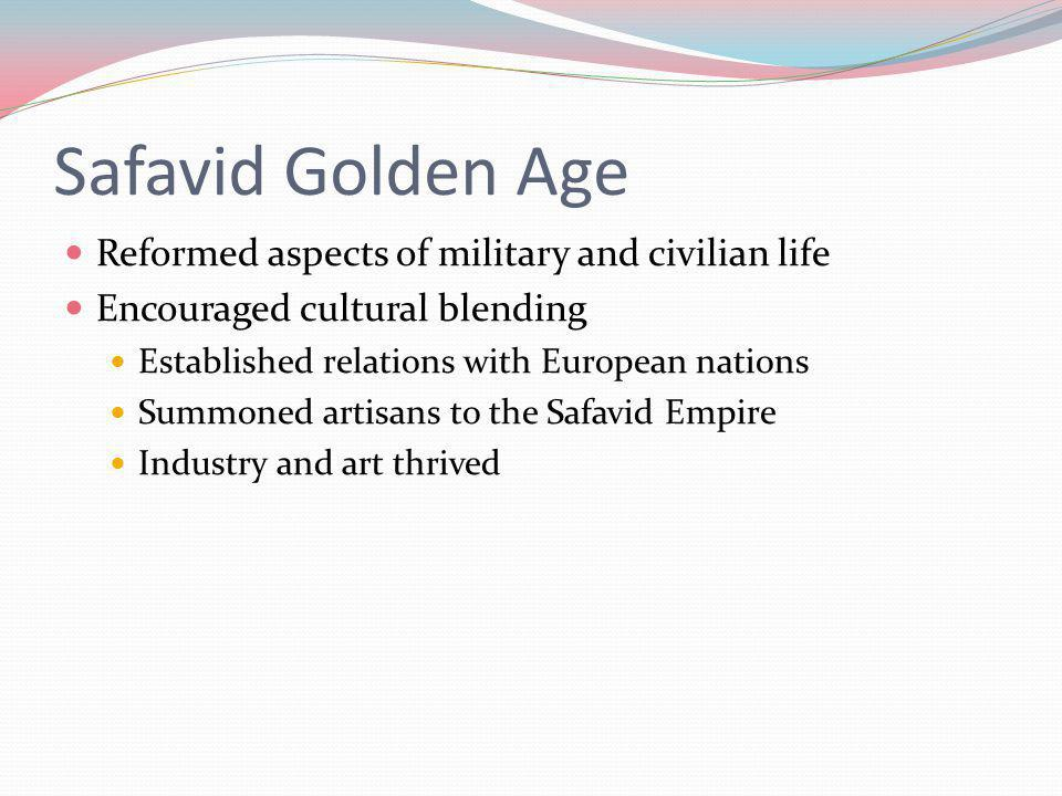 Safavid Golden Age Reformed aspects of military and civilian life