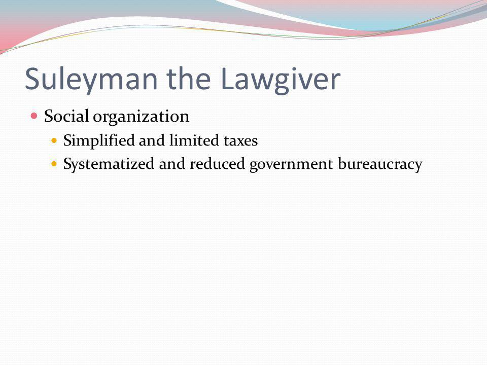 Suleyman the Lawgiver Social organization Simplified and limited taxes