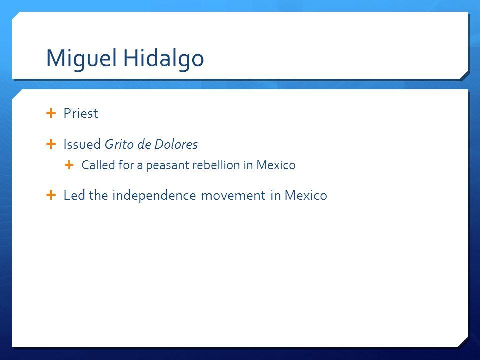 Miguel Hidalgo Priest Issued Grito de Dolores