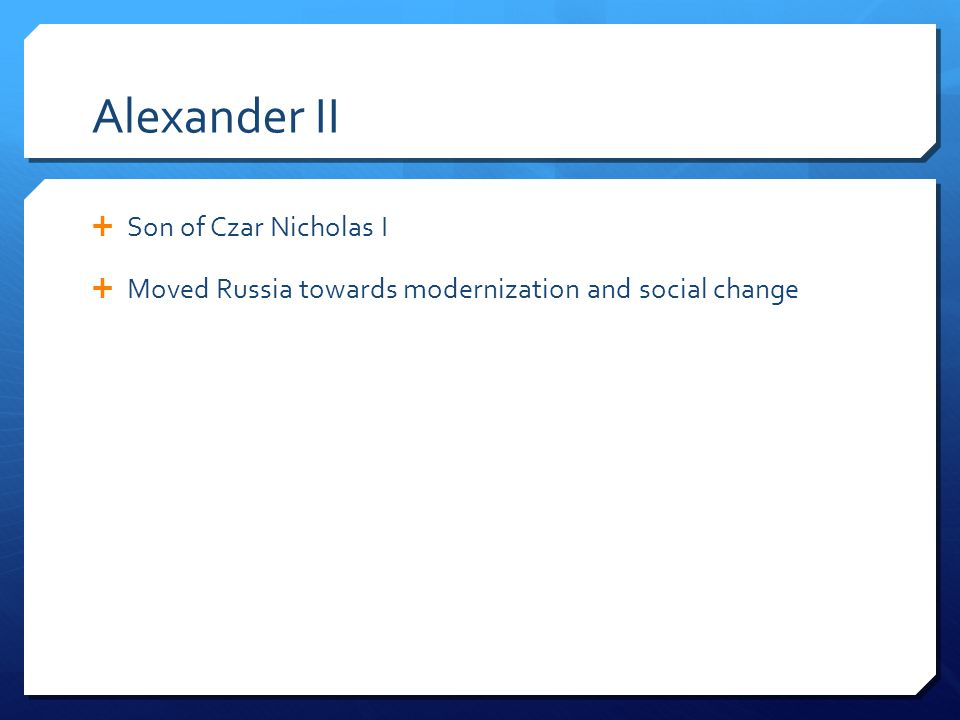 Alexander II Son of Czar Nicholas I