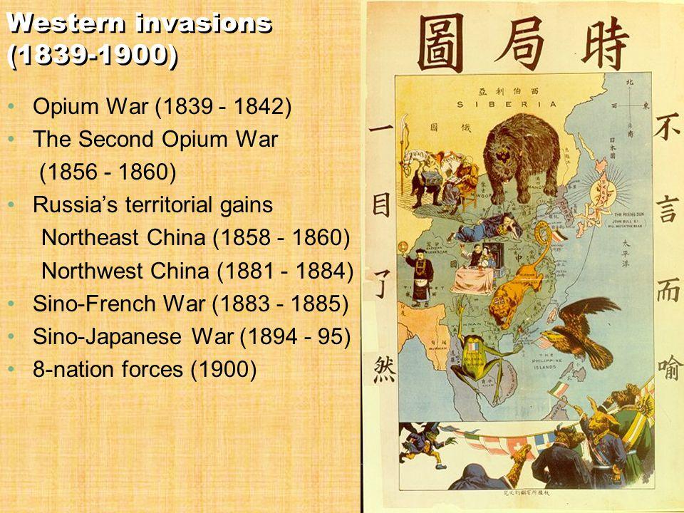 Western invasions (1839-1900) Opium War (1839 - 1842)