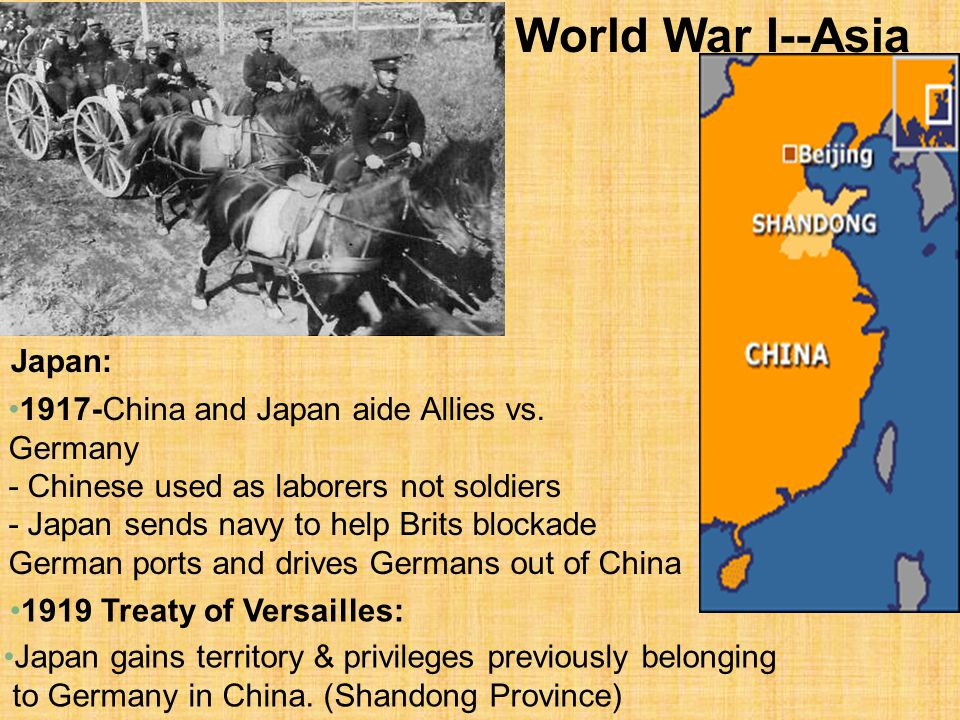 World War I--Asia Japan: 1917-China and Japan aide Allies vs. Germany