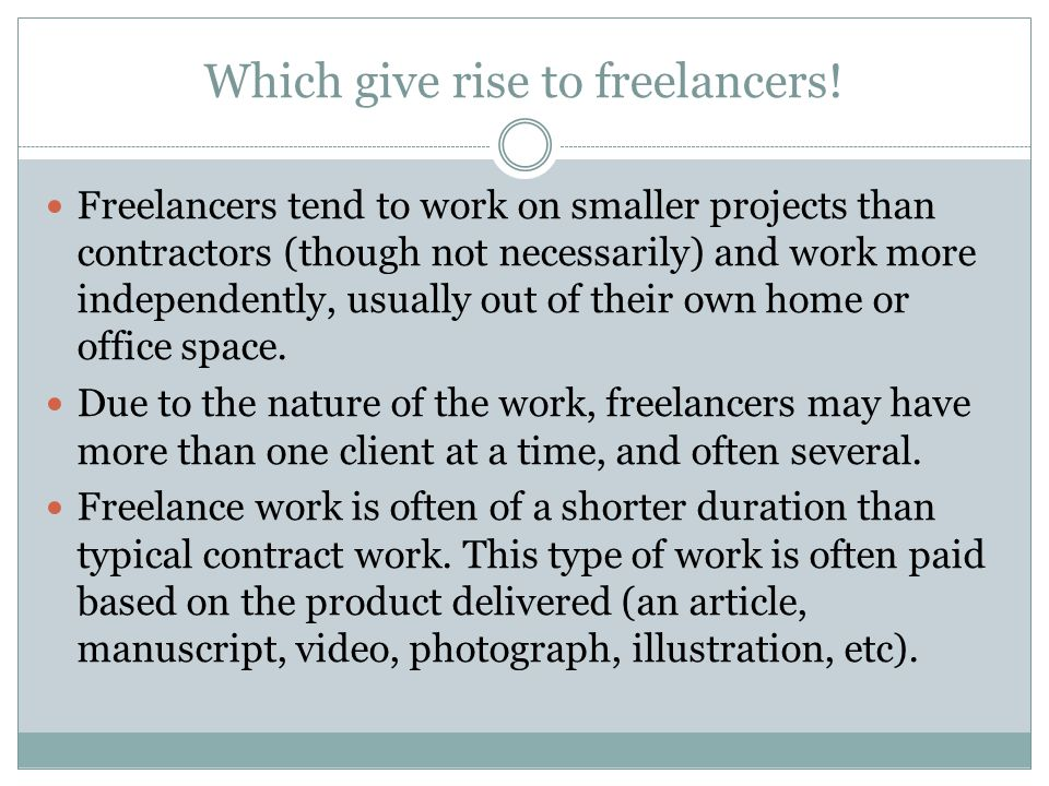 Which give rise to freelancers!
