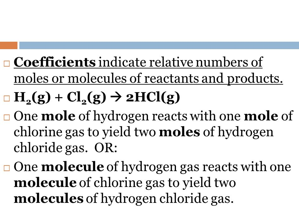 Coefficients indicate relative numbers of moles or molecules of reactants and products.