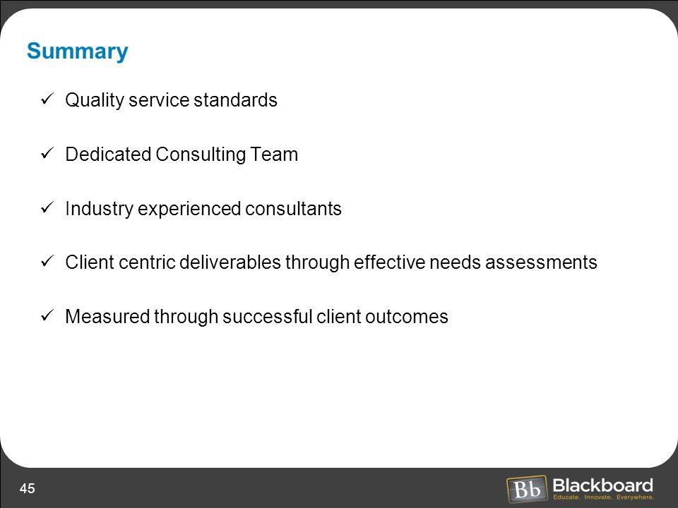 Summary Quality service standards Dedicated Consulting Team