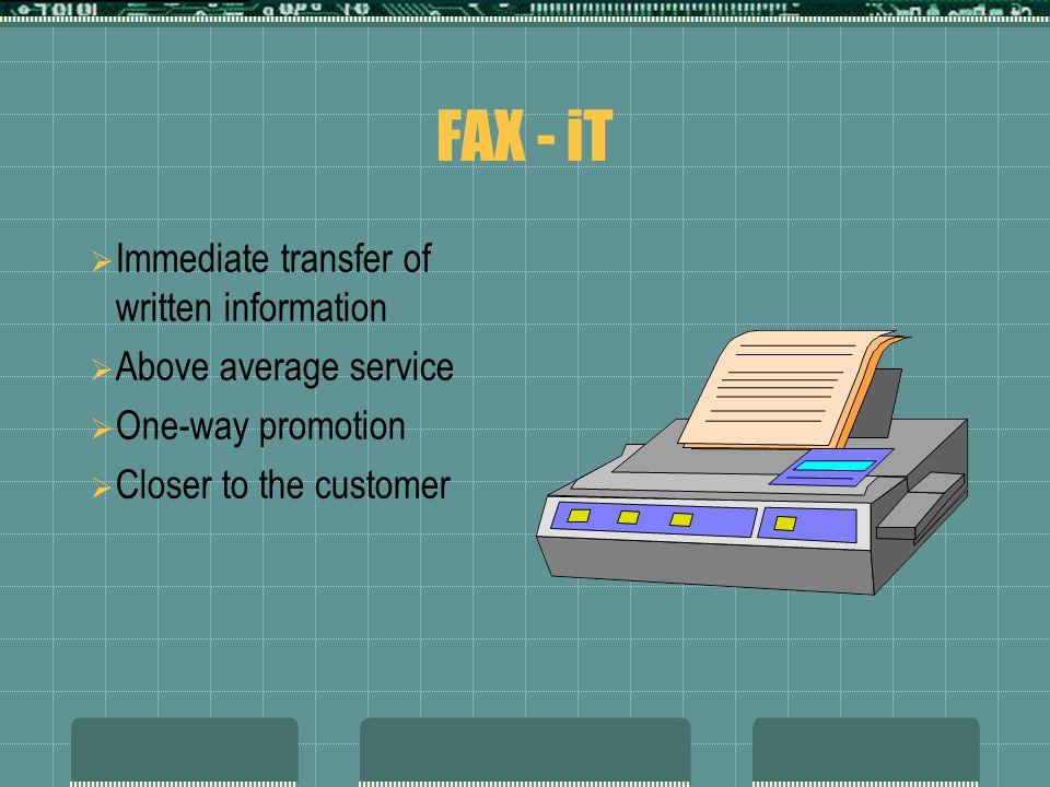 FAX - iT Immediate transfer of written information