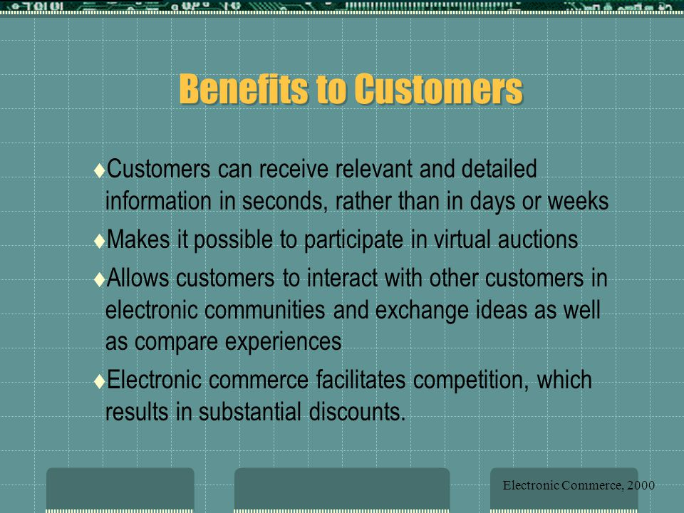 Benefits to Customers Customers can receive relevant and detailed information in seconds, rather than in days or weeks.