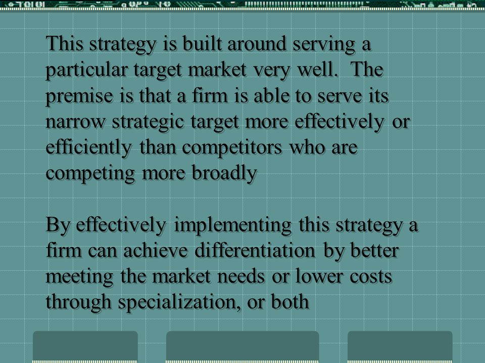 This strategy is built around serving a particular target market very well.