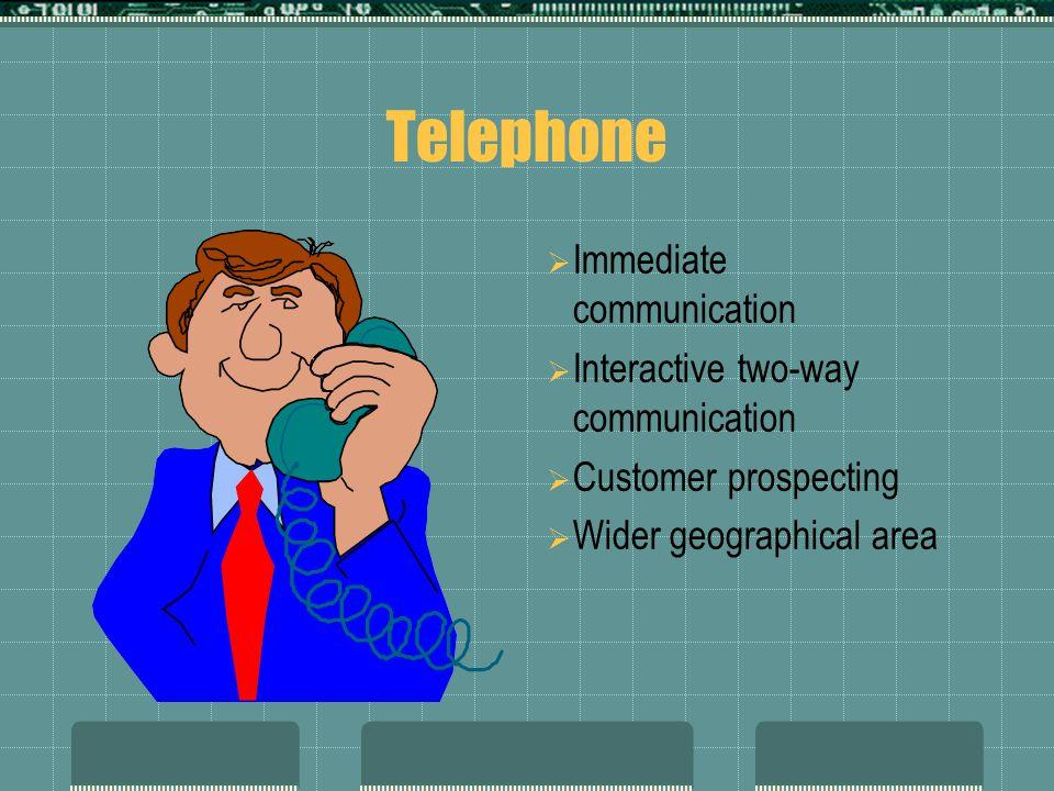Telephone Immediate communication Interactive two-way communication