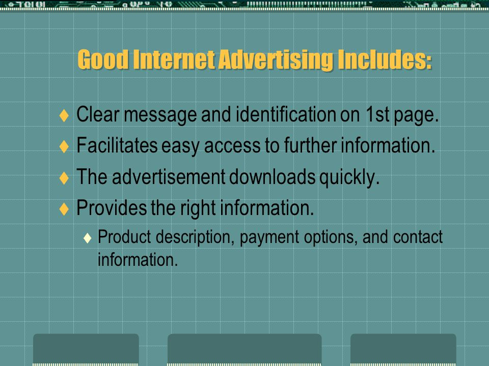 Good Internet Advertising Includes: