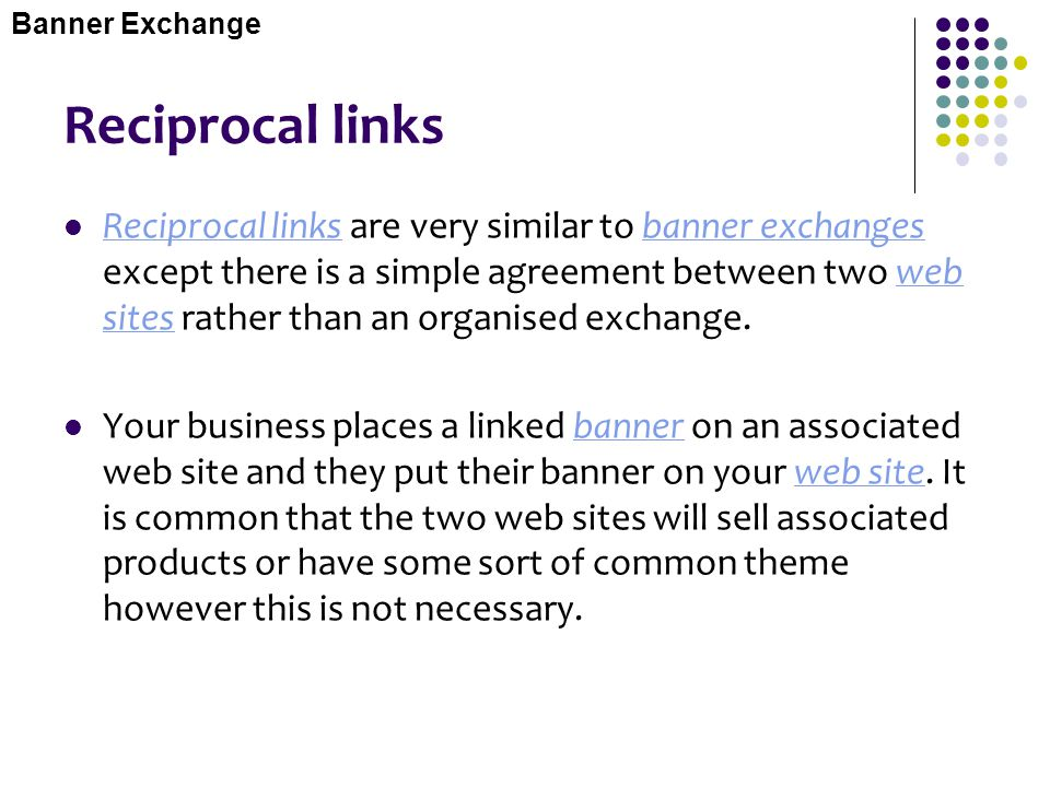 Banner Exchange Reciprocal links.