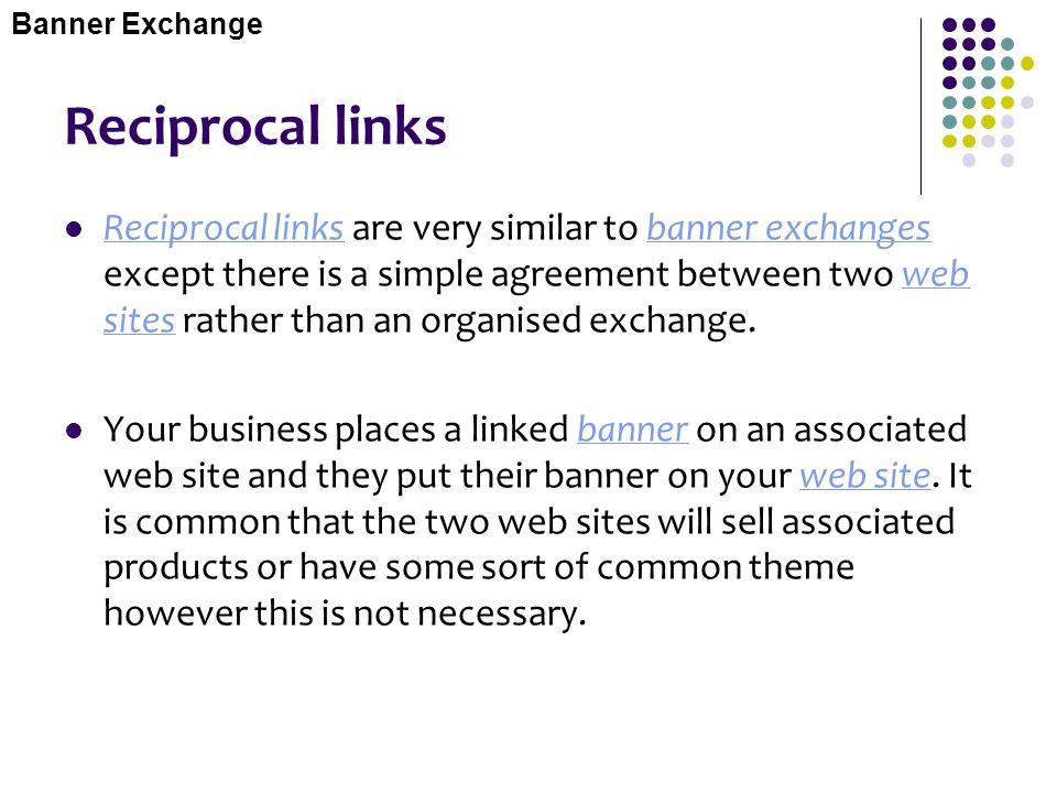 Banner Exchange Reciprocal links.