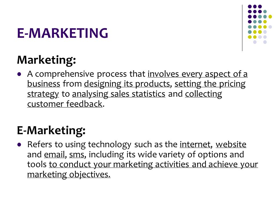 E-MARKETING Marketing: E-Marketing: