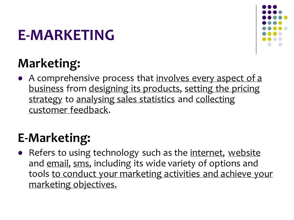 E-MARKETING Marketing: E-Marketing: