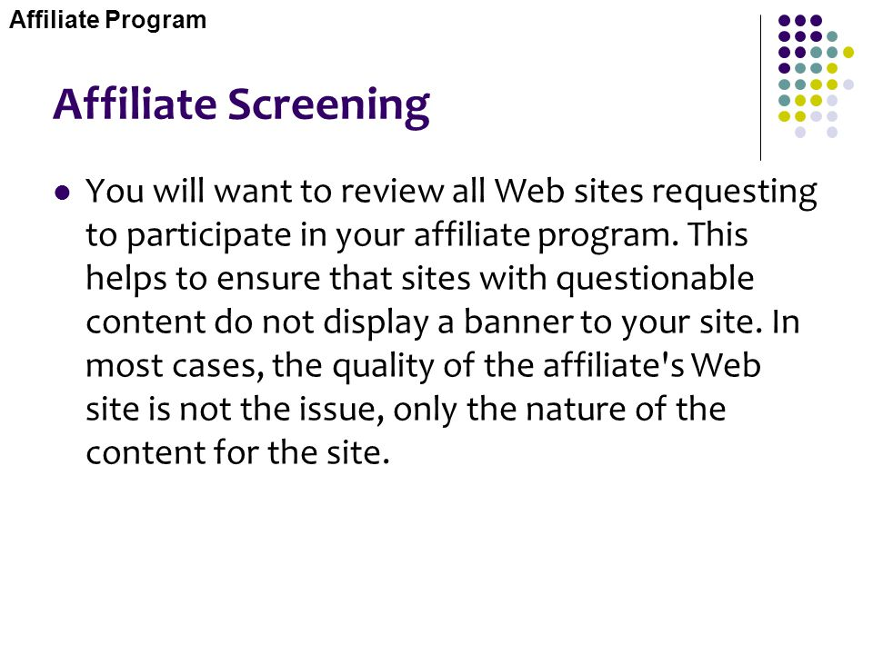 Affiliate Program Affiliate Screening.