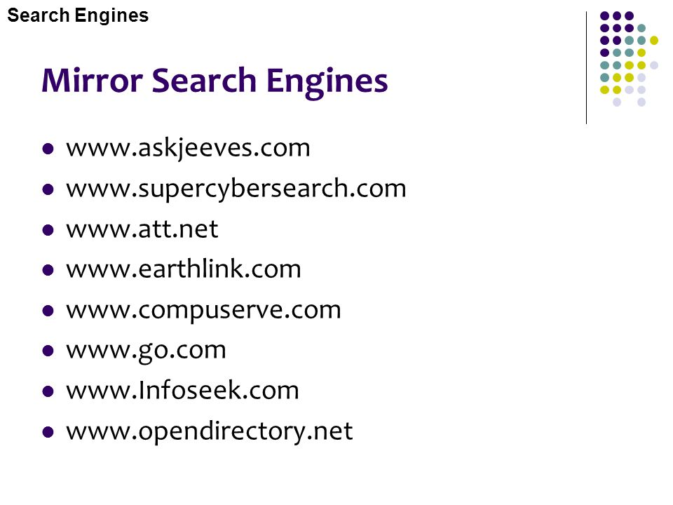 Mirror Search Engines www.askjeeves.com www.supercybersearch.com