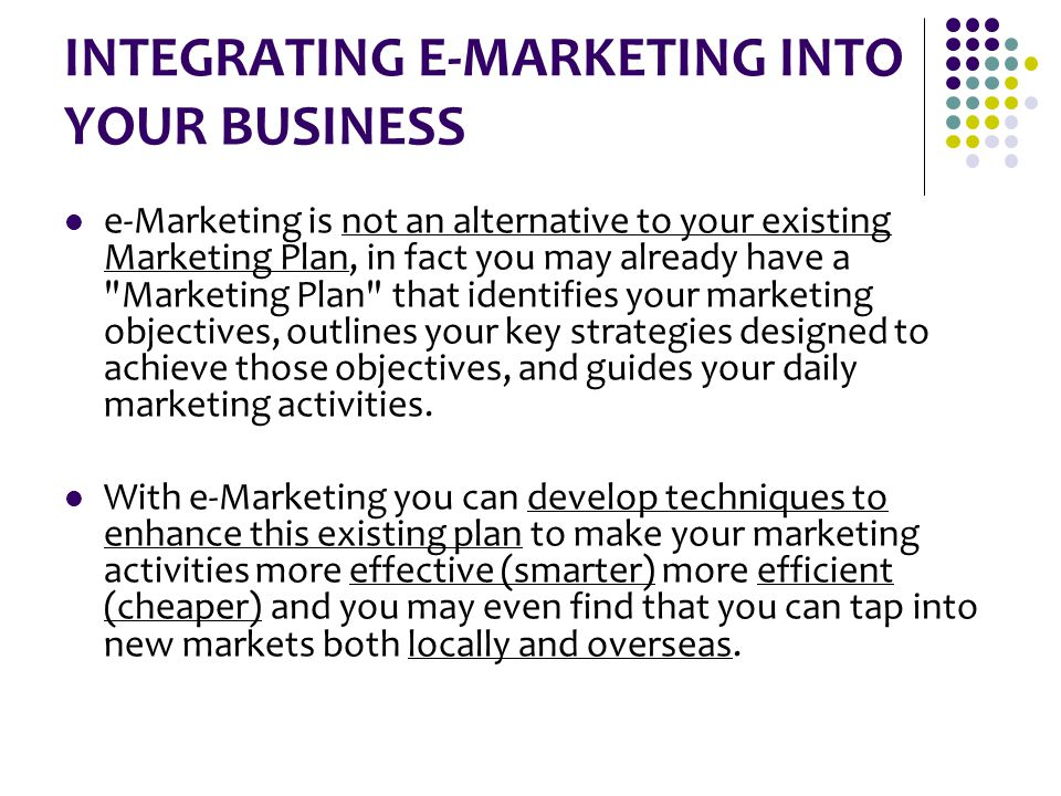 INTEGRATING E-MARKETING INTO YOUR BUSINESS