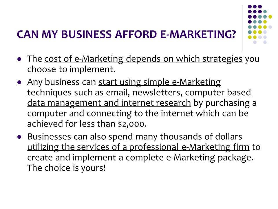 CAN MY BUSINESS AFFORD E-MARKETING