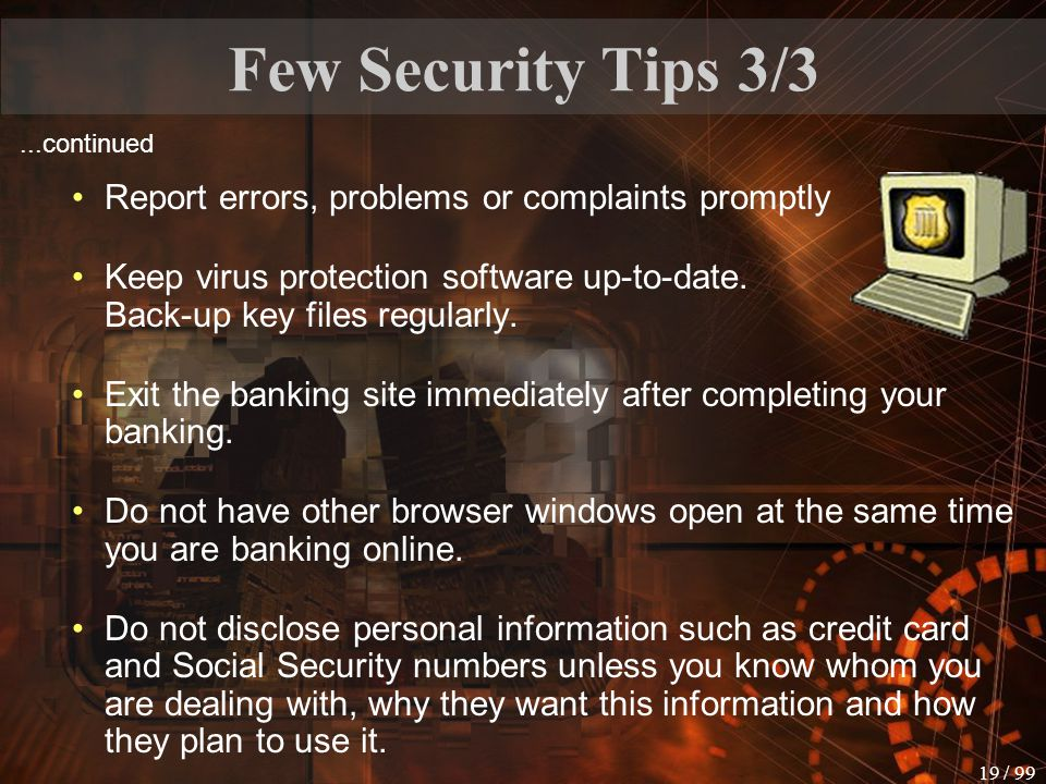 Few Security Tips 3/3 Report errors, problems or complaints promptly