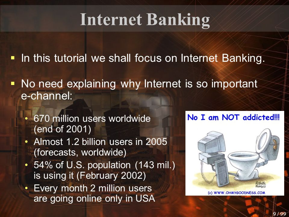 Internet Banking In this tutorial we shall focus on Internet Banking.