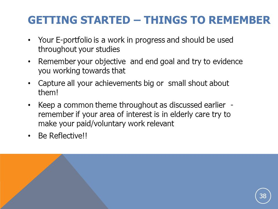 GETTING STARTED – THINGS TO REMEMBER