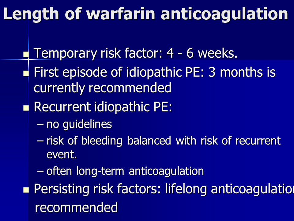 Length of warfarin anticoagulation