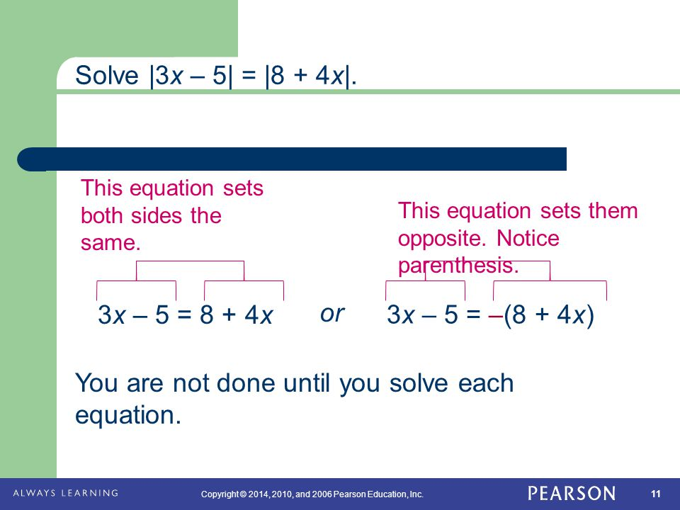 You are not done until you solve each equation.