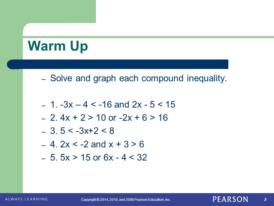 Warm Up Solve and graph each compound inequality.