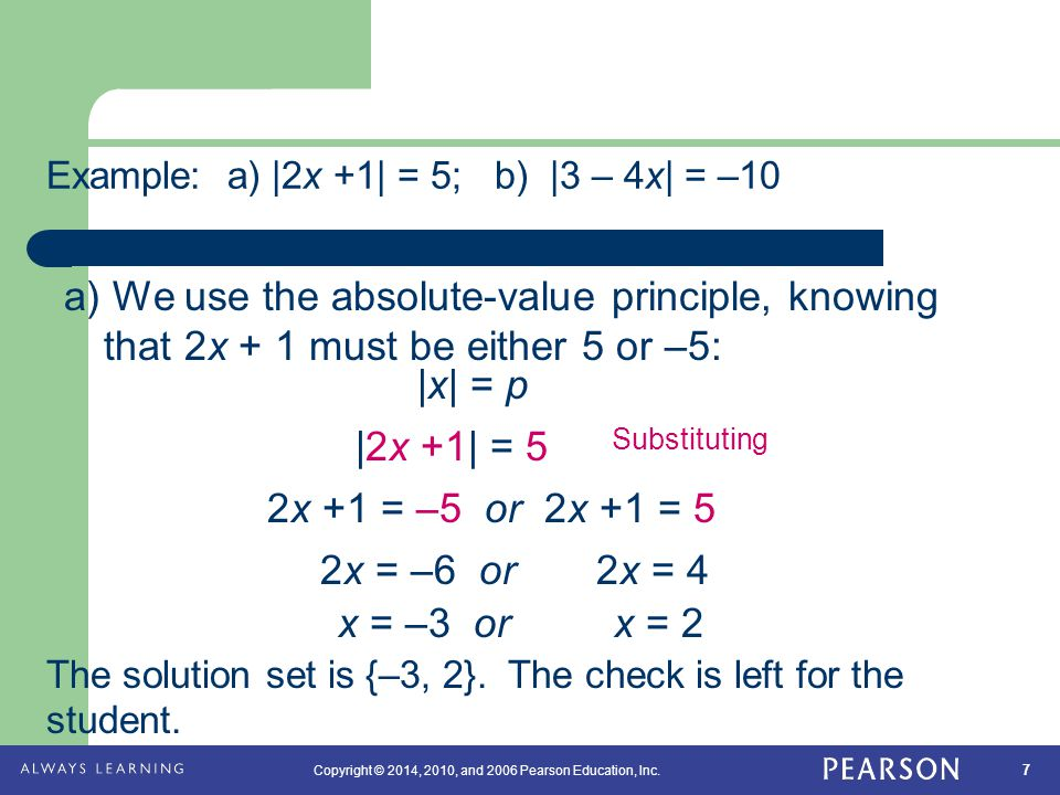 Example: a) |2x +1| = 5; b) |3 – 4x| = –10