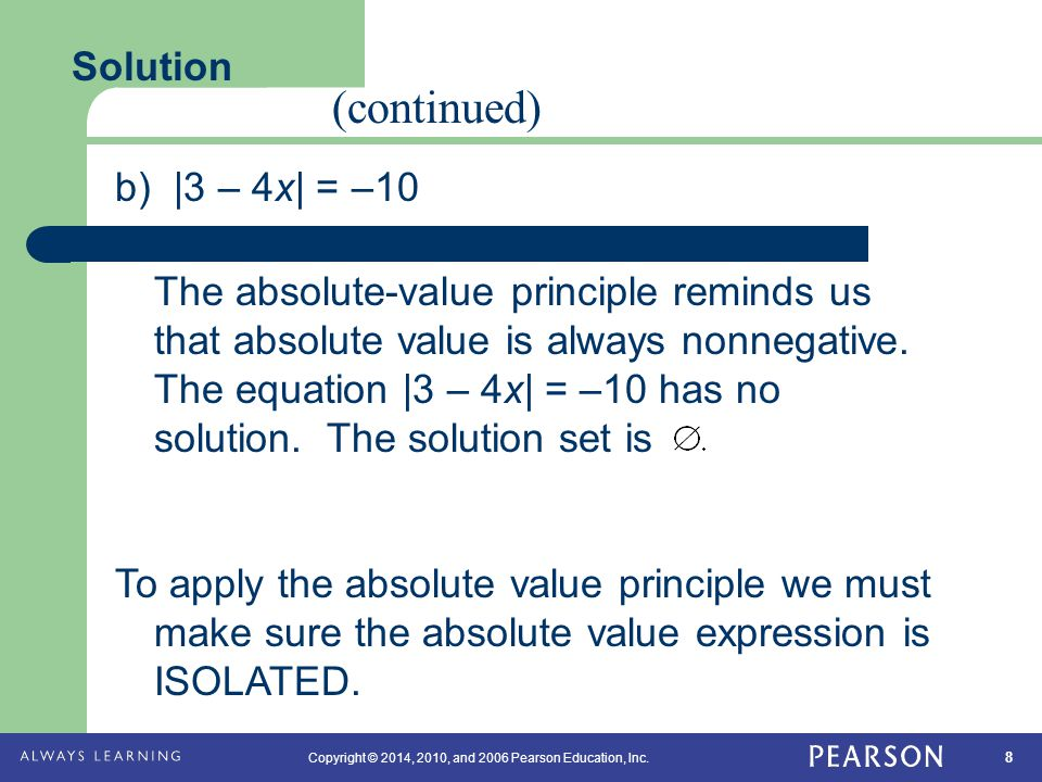 (continued) Solution b) |3 – 4x| = –10