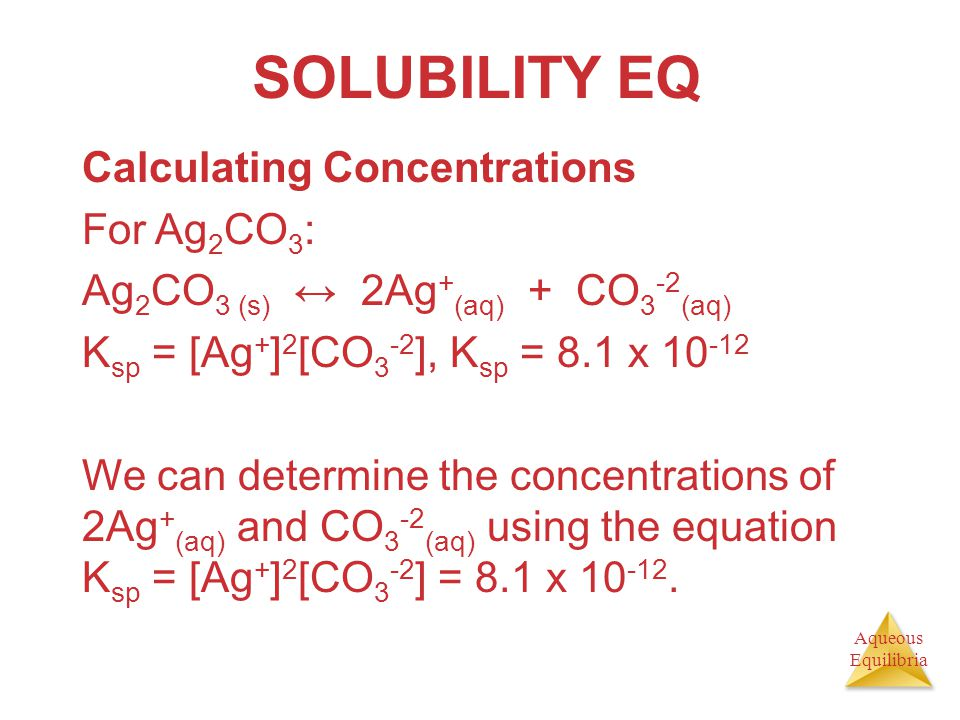 SOLUBILITY EQ Calculating Concentrations For Ag2CO3: