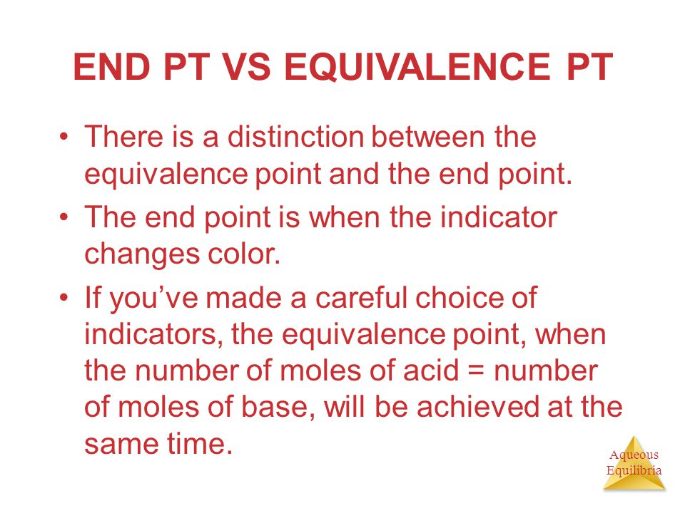 END PT VS EQUIVALENCE PT