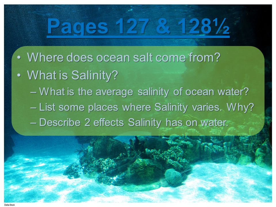 Pages 127 & 128½ Where does ocean salt come from What is Salinity