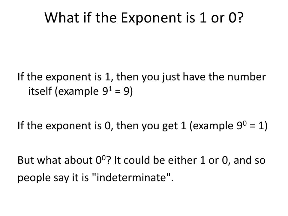 What if the Exponent is 1 or 0
