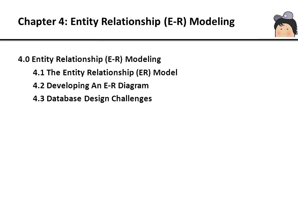 Chapter 4: Entity Relationship (E-R) Modeling