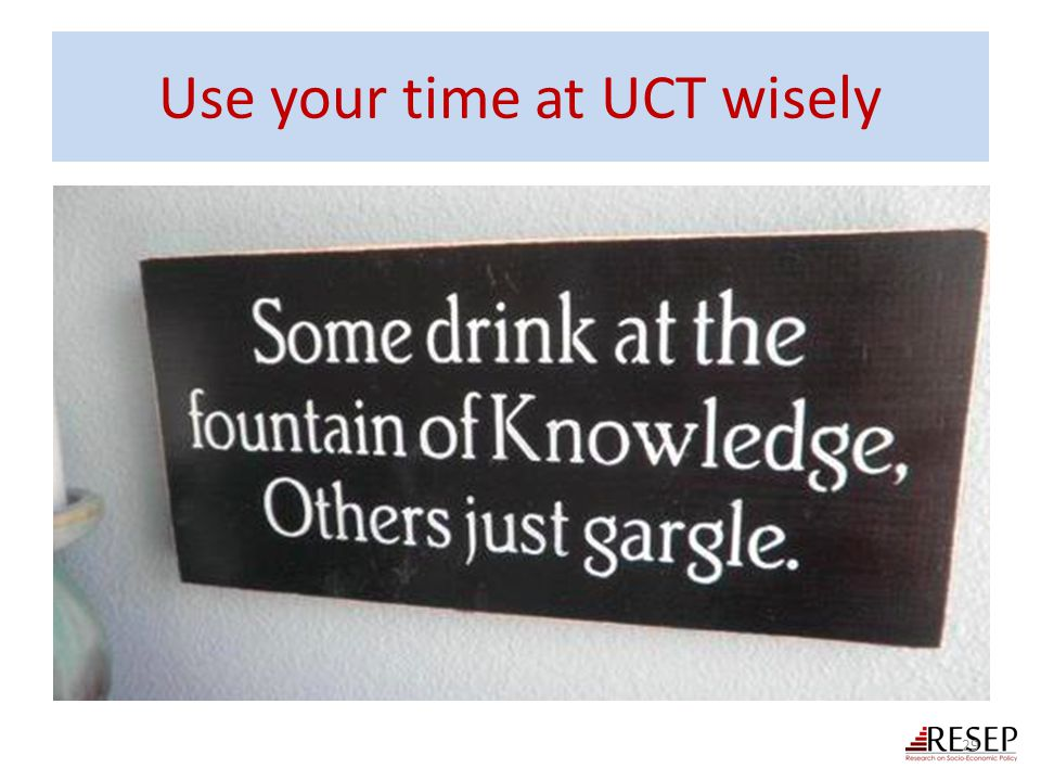 Use your time at UCT wisely