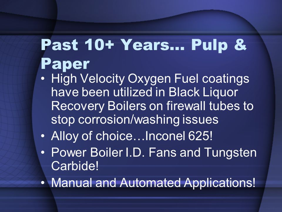 Past 10+ Years… Pulp & Paper
