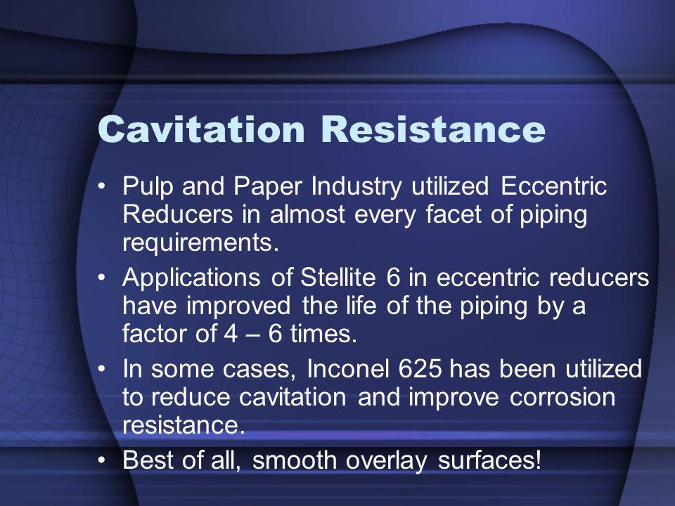 Cavitation Resistance