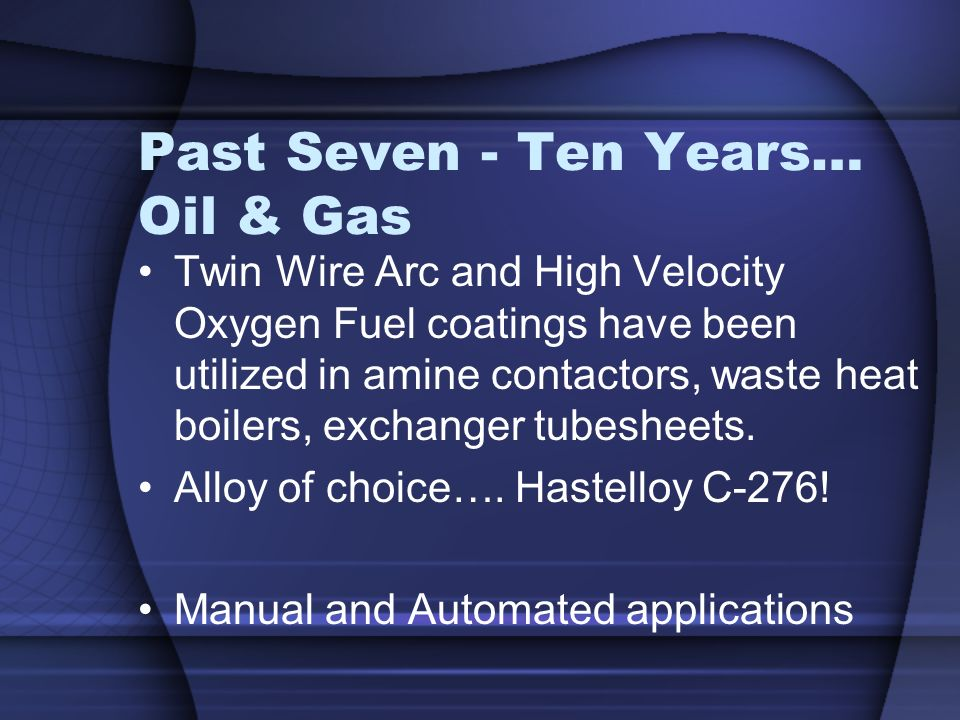 Past Seven - Ten Years… Oil & Gas