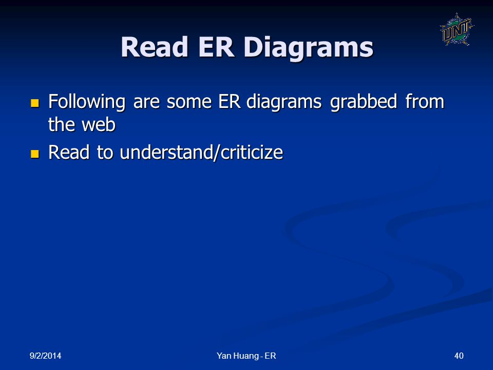 Read ER Diagrams Following are some ER diagrams grabbed from the web