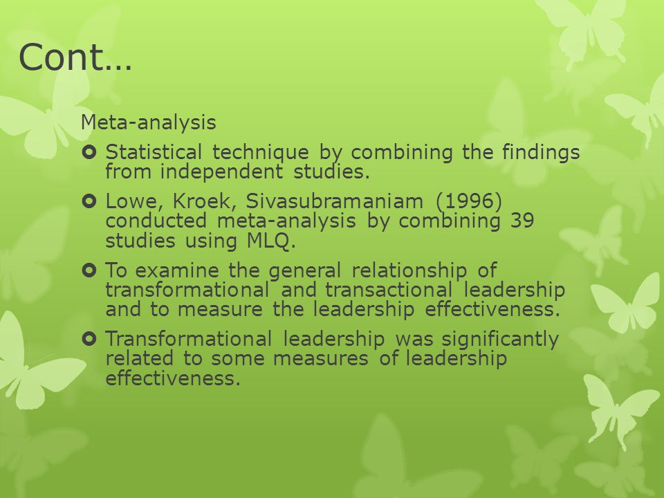 Cont… Meta-analysis. Statistical technique by combining the findings from independent studies.