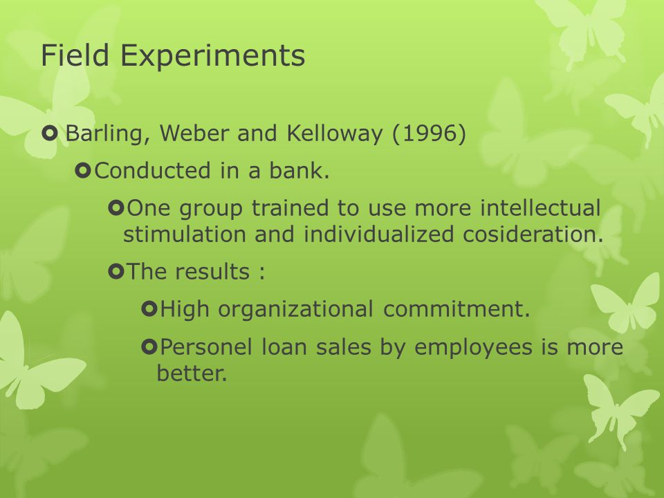 Field Experiments Barling, Weber and Kelloway (1996)