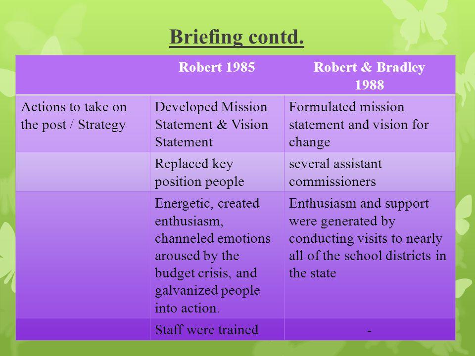 Briefing contd. Robert 1985 Robert & Bradley 1988